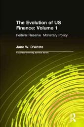 The Evolution of U.S. Finance: Restructuring institutions and markets
