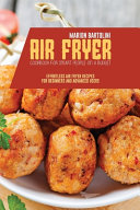 Air Fryer Cookbook for Smart People on a Budget