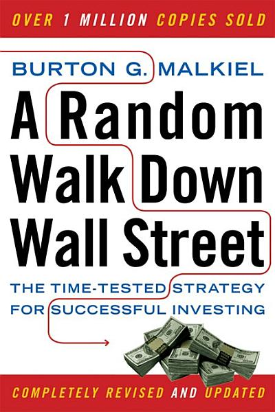 Download A Random Walk Down Wall Street  The Time Tested Strategy for Successful Investing  Ninth Edition  Book