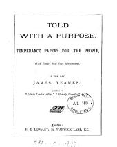 Told with a purpose. Temperance papers