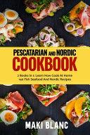 Pescatarian And Nordic Cookbook PDF