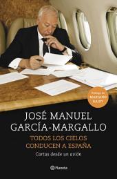 Todos los cielos conducen a España: Cartas desde un avión