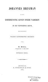Johannes Brugman en het Godsdienstig leven onzer vaderen in de Vijftiende eeuw, Grootendeels Volgens Handschriften Geschetst door...