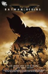 Batman Begins  The Movie   Other Tales of Dark Knight PDF