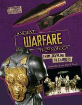 Ancient Warfare Technology: From Javelins to Chariots