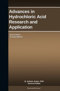 Advances in Hydrochloric Acid Research and Application  2013 Edition PDF