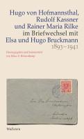 Hugo von Hofmannsthal  Rudolf Kassner und Rainer Maria Rilke im Briefwechsel mit Elsa und Hugo Bruckmann 1893 1941 PDF