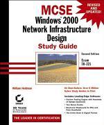 MCSE: Windows 2000 Network Infrastructure Design Study Guide