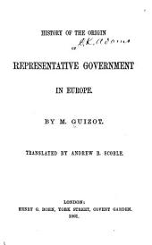 History of the Origin of Representative Government in Europe: Volume 20