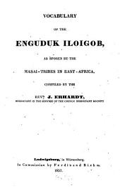 Vocabulary of the Enguduk Iloigob: As Spoken by the Masai-tribes in East-Africa