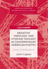 Negative Theology and Utopian Thought in Contemporary American Poetry: Determined Negations