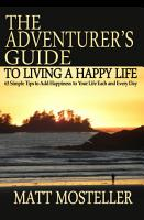 The Adventurer s Guide to Living a Happy Life PDF