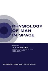 Physiology of Man in Space