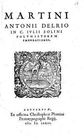 Martini Antonii Delrio In C. Ivlii Solini Polyhistorem Emendationes