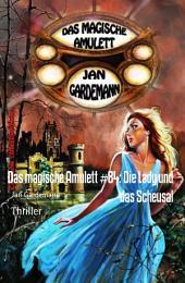 Das magische Amulett #84: Die Lady und das Scheusal: Cassiopeiapress Romantic Thriller