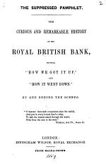The suppressed pamphlet. The curious ... history of the Royal British bank, by one behind the scenes