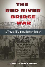 The Red River Bridge War: A Texas-Oklahoma Border Battle