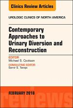 Contemporary Approaches to Urinary Diversion and Reconstruction, An Issue of Urologic Clinics, E-Book