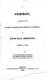A Sermon, delivered in the Second Universalist Meeting in Boston, on Fast Day morning, April 3, 1828