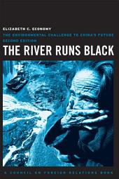 The River Runs Black: The Environmental Challenge to China's Future, Edition 2