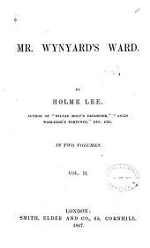 Mr. Wynyard's Ward: Volume 2