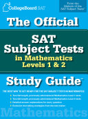 The Official SAT Subject Tests in Mathematics Levels 1   2 Study Guide PDF