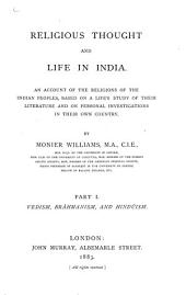 Religious Thought and Life in India: Pt. 1. Vedism, Brāhmanism, and Hindūism, Volume 1