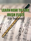 Learn How to Play Irish Flute