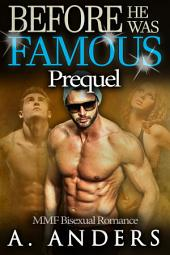Before He Was Famous: Prequel (MMF Bisexual Romance) (Free)