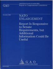 NATO Enlargement: Report Is Responsive to Senate Requirements, But Additional Information Could Be Useful