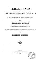 Verzeichniss der Hieroglyphen mit Lautwerth in der gewöhnlichen und in der geheimen Schrift, sowie der allgemeinen Deutzeichen in dem Schriftsystem der alten Ägypter