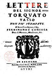 Lettere del signor Torquato Tasso, non più stampate