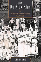 The Ku Klux Klan in Western Pennsylvania, 1921–1928