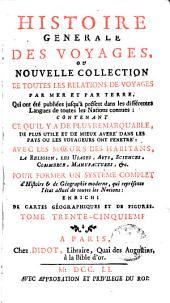 Histoire generale des voyages, ou Nouvelle collection de toutes les relations de voyages par mer et par terre, 35: qui ont été publiés jusqu'à présent dans les differéntes langues de toutes les nations connues, Volume6