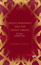Incest Avoidance and the Incest Taboos: Two Aspects of Human Nature