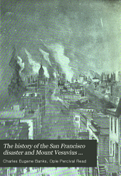 The History of the San Francisco Disaster and Mount Vesuvius Horror