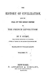 The History of Civilization: From the Fall of the Roman Empire to the French Revolution, Volume 4
