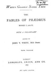 The fables of Phaedrus, Books I. and II.