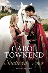 Shattered Vows: Medieval Historical Romance – Revised Edition