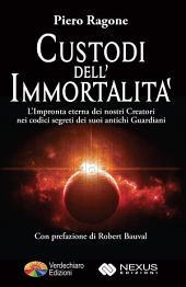 Custodi dell'Immortalità: dove Tutto ha avuto Inizio.