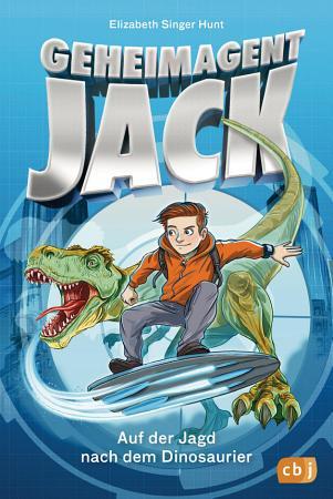 Geheimagent Jack   Auf der Jagd nach dem Dinosaurier PDF