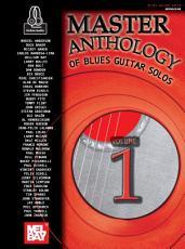 Master Anthology of Blues Guitar Solos  Volume One PDF