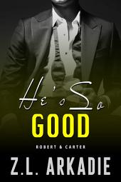 He's So Good: Robert & Carter (LOVE in the USA, vol. 10)