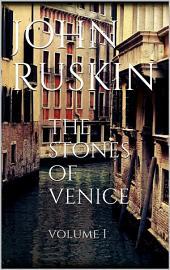 The Stones of Venice: Volume 1