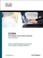 CCNA Portable Command Guide: CCNA PORTABLE COMMAND GDE _2, Edition 2