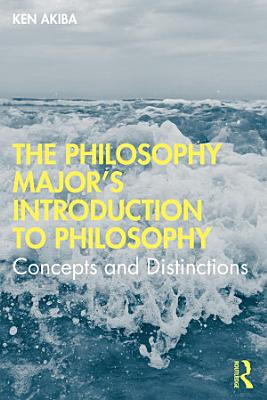 The Philosophy Major   s Introduction to Philosophy