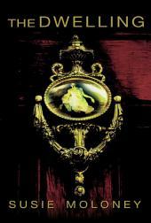 The Dwelling: A Novel