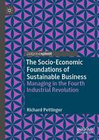 The Socio Economic Foundations of Sustainable Business PDF