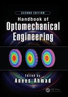 Handbook Of Optomechanical Engineering