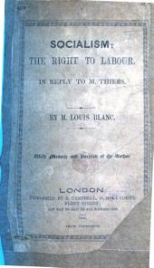 Socialism: the right to labour. In reply to M. Thiers ... With memoir and portrait of the author